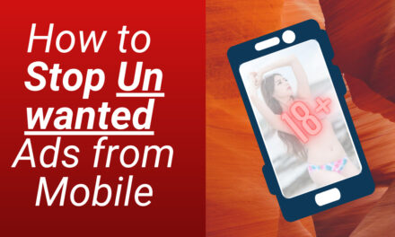 How to Stop unwanted Ads from Mobiles; Stop Vulgar and Adult Ads